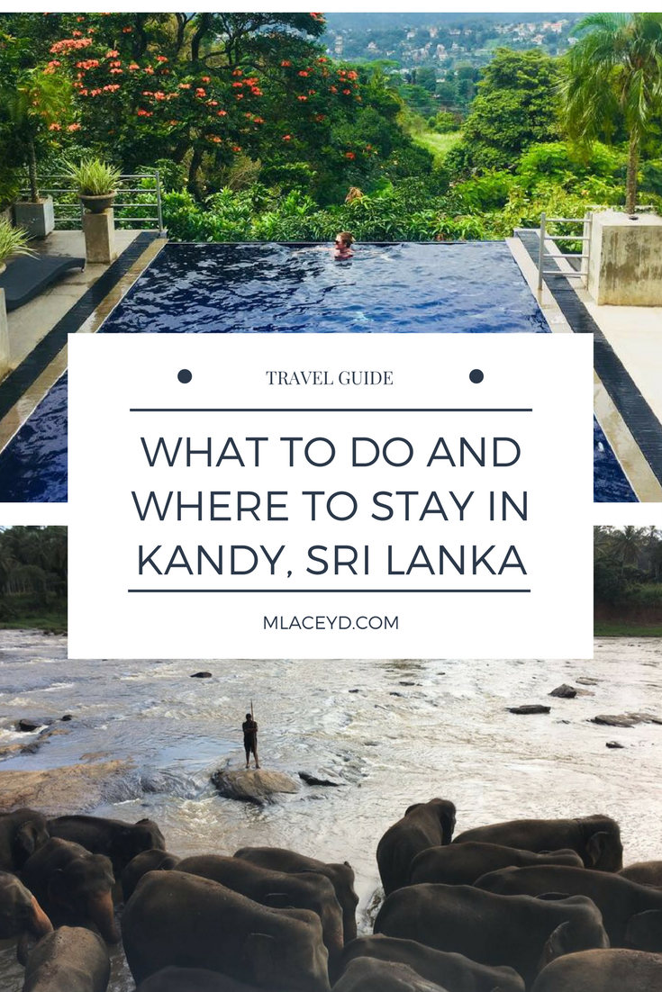 kandy travel guide: what to do and where to stay