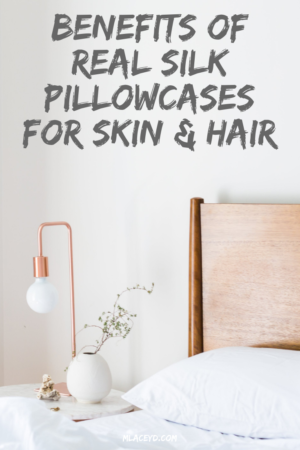 benefits of a real silk pillowcase for skin and hair