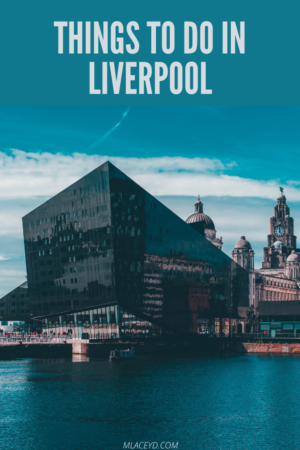 UK city breaks - things to do in liverpool