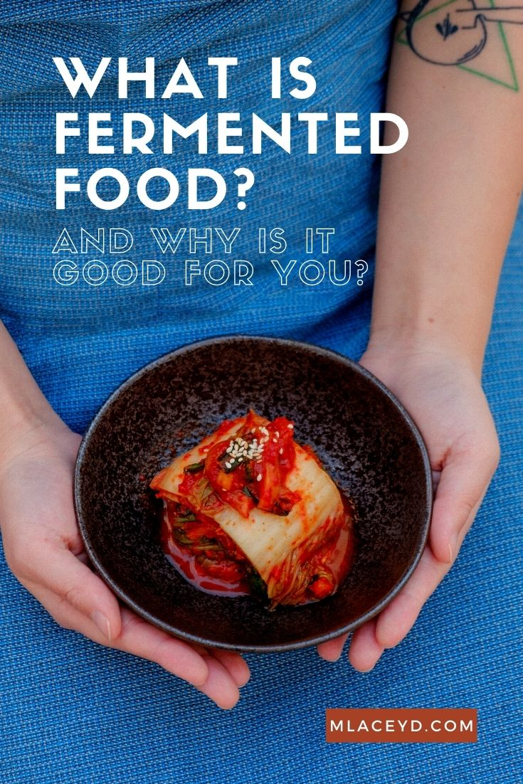 What is fermented food and why is it good for you?