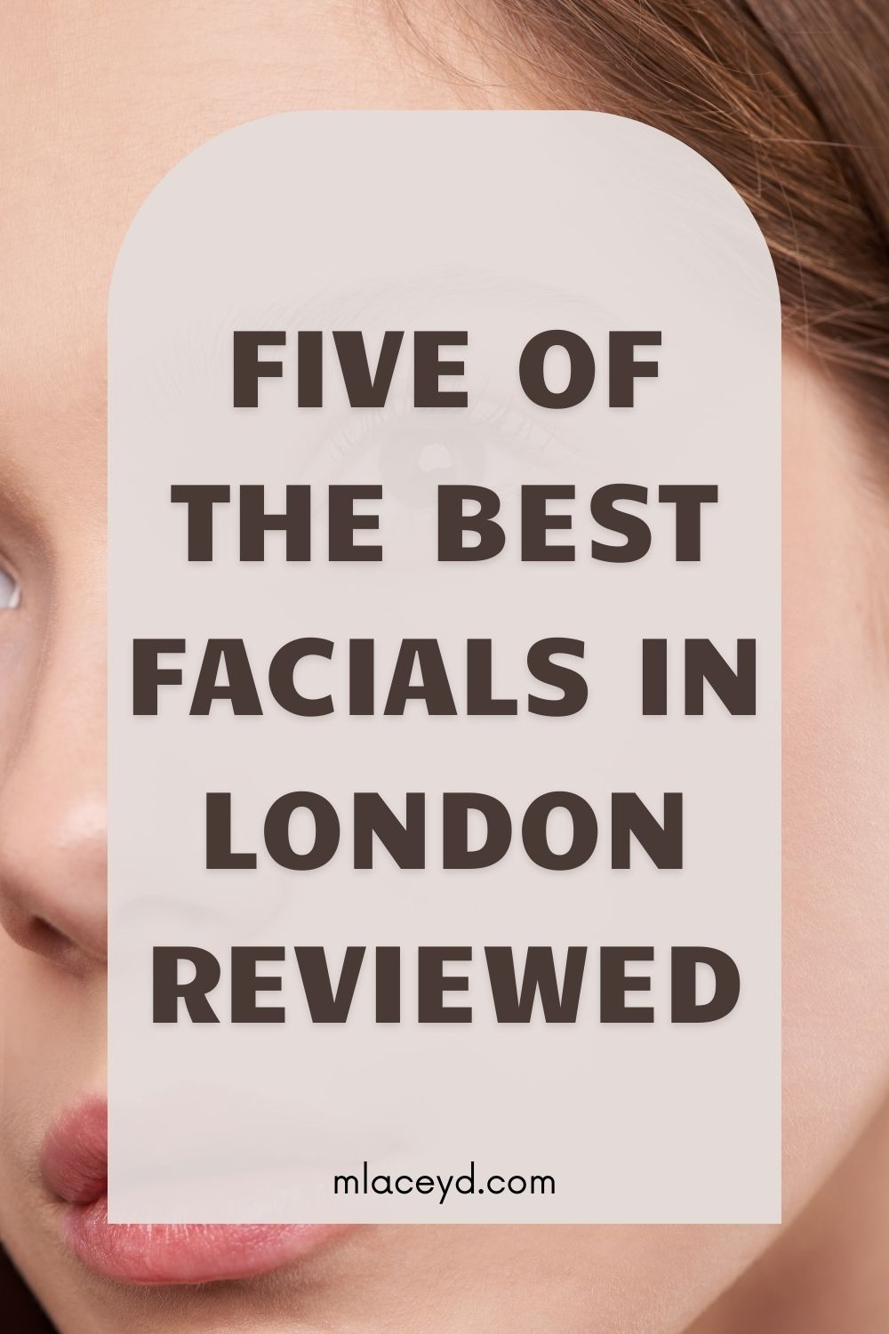 the best facials in london reviewed