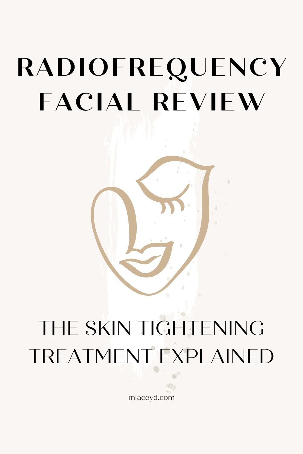 Radio frequency facial for skin tightening